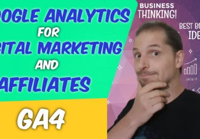 How to Read Google Analytics for Digital Marketing and Affiliate Marketing – [New Dashboard and GA4]